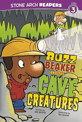 Buzz Beaker and the Cave Creatures By Meister, Cari/ McGuire, Bill (ILT)